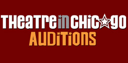 audition listings now on theatre in chicago theatre news