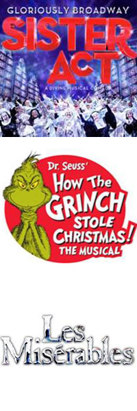 Sister Act, Dr. Seuss' How The Grinch Stole Christmas! The Musical, Les Miserables