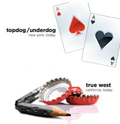 True West and topdog/underdog