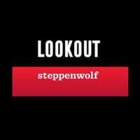 Steppenwolf's LookOut Series
