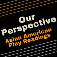 Our Perspective: Asian American Play Readings
