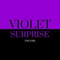 Violet Surprise Theatre