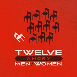 Twelve Angry Men/Women