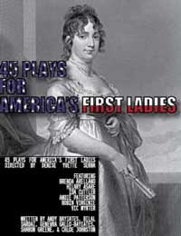 45 Plays for America's First Ladies