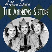 A Musical Tribute to the Andrews Sisters