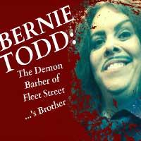 Bernie Todd: The Demon Barber of Fleet Street...'s Brother
