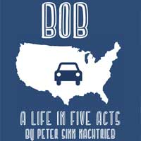 Bob: A Life In Five Acts