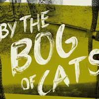 By the Bog of Cats