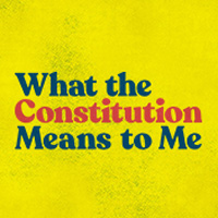What the Constitution Means to Me