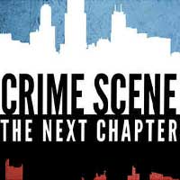 Crime Scene Chicago: The Next Chapter