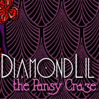 Diamond Lil and The Pansy Crazy