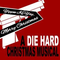 Yippee Ki-Yay, Merry Christmas: A Die Hard Musical Parody
