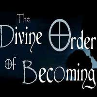 The Divine Order of Becoming