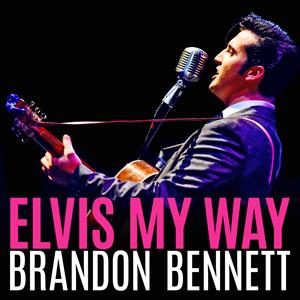 Elvis My Way, Starring Brandon Bennett