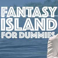 Fantasy Island For Dummies