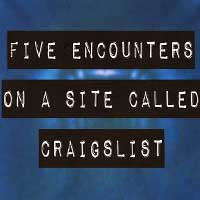 Five Encounters On A Site Called Craigslist