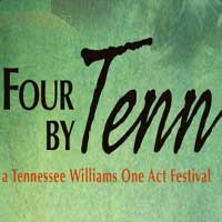 Four by Tenn: A Tennessee Williams One-Act Festival