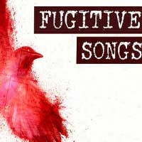 Fugitive Songs