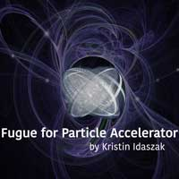 Fugue for Particle Accelerator