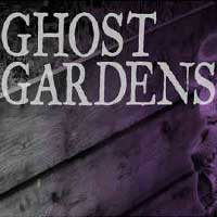 Ghost Gardens