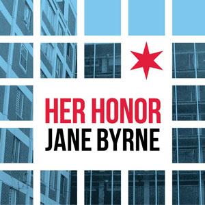 Her Honor Jane Byrne