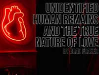 Unidentified Human Remains and the True Nature Of Love