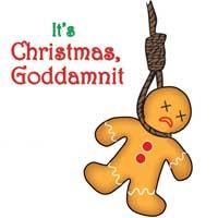 It's Christmas, Goddamnit