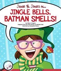 Junie B. Jones in Jingle Bells, Batman Smells!
