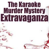 The Karaoke Murder Mystery Extravaganza