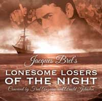 Jacques Brel's Lonesome Losers of the Night