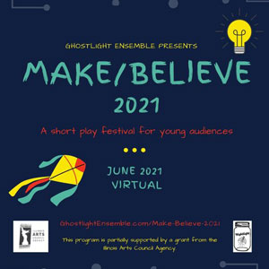 Make/Believe 2021: A Festival for Young Audiences