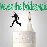 Never the Bridesmaid