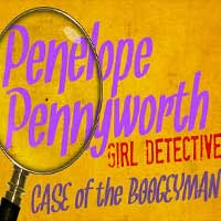 Penelope Pennyworth Girl Detective: The Case of the Boogeyman