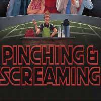 Pinching and Screaming