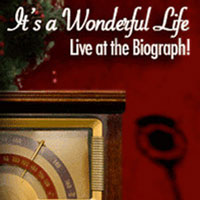 It 39 S A Wonderful Life Live At The Biograph Victory Gardens Theater Biograph Chicago