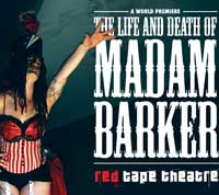 The Life and Death of Madam Barker - Red Tape Theatre - St ...
