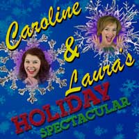 Caroline and Laura's Holiday Spectacular