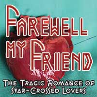 Farewell My Friend: The Tragic Romance of Star-Crossed Lovers