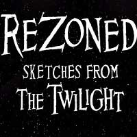 Rezoned: Sketches from the Twilight