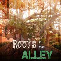 Roots In The Alley