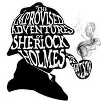 The Improvised Adventures of Sherlock Holmes and Dr. Watson