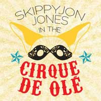 Skippyjon Jones in the Cirque de Ole