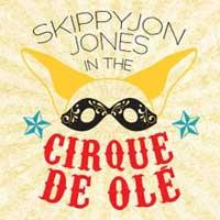 Skippyjon Jones in the Cirque de Ole