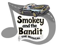 Smokey and the Bandit: The Musical