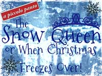 The Snow Queen, or When Christmas Freezes Over!