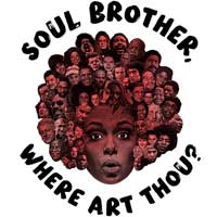 Soul Brother, Where Art Thou?
