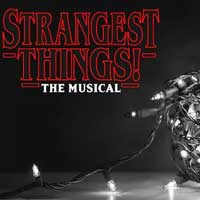 Strangest Things! The Musical