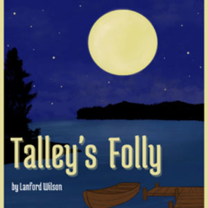 Tally's Folly at Oil Lamp Theater