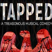 Tapped: A Treasonous Musical Comedy