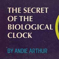 The Secret of the Biological Clock